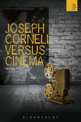 Joseph Cornell Versus Cinema - The WISH List (Paperback)