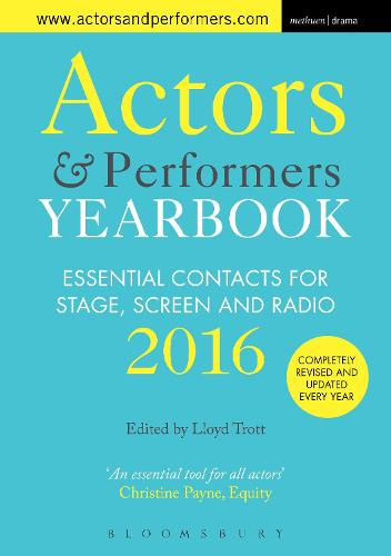 Actors and Performers Yearbook 2016: Essential Contacts for Stage, Screen and Radio (Paperback)