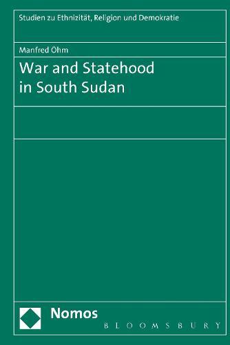 War and Statehood in South Sudan (Hardback)