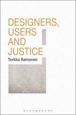 Designers, Users and Justice (Paperback)