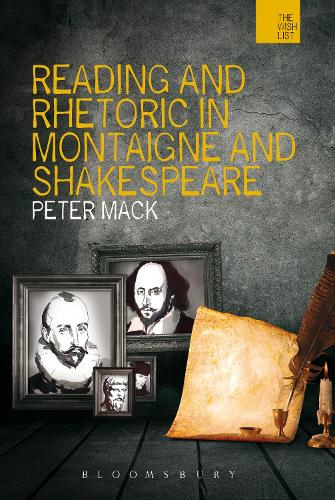 Reading and Rhetoric in Montaigne and Shakespeare - The WISH List (Paperback)