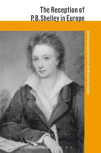 The Reception of P. B. Shelley in Europe - The Reception of British and Irish Authors in Europe (Paperback)