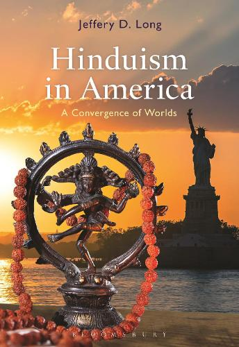Hinduism in America: A Convergence of Worlds (Hardback)