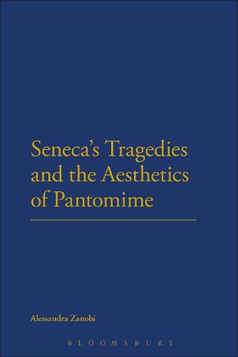 Seneca's Tragedies and the Aesthetics of Pantomime (Paperback)