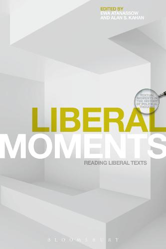 Liberal Moments: Reading Liberal Texts - Textual Moments in the History of Political Thought (Paperback)