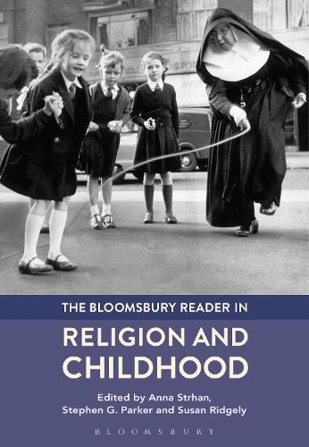 The Bloomsbury Reader in Religion and Childhood (Hardback)
