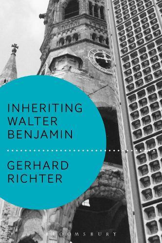 Inheriting Walter Benjamin - Walter Benjamin Studies (Hardback)