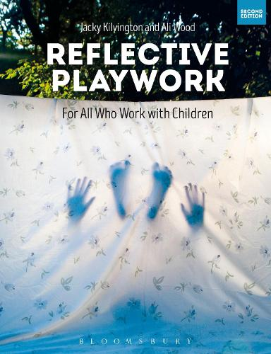 Reflective Playwork: For All Who Work with Children (Hardback)