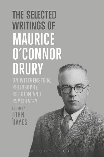 The Selected Writings of Maurice O'Connor Drury: On Wittgenstein, Philosophy, Religion and Psychiatry (Hardback)