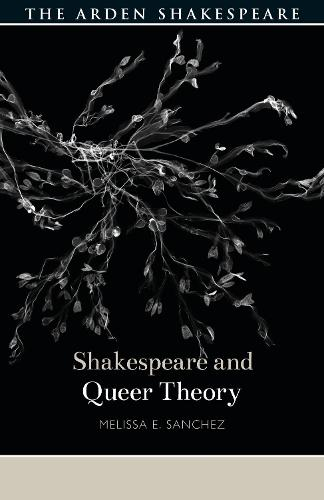 Shakespeare and Queer Theory - Shakespeare and Theory (Paperback)