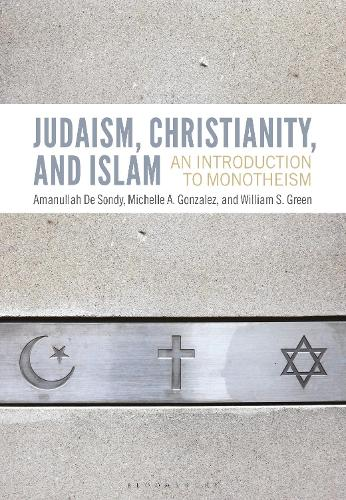 Judaism, Christianity, and Islam: An Introduction to Monotheism (Hardback)