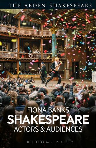 Shakespeare: Actors and Audiences (Hardback)