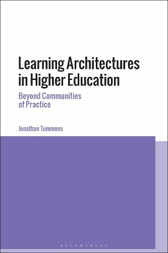 Learning Architectures in Higher Education: Beyond Communities of Practice (Hardback)