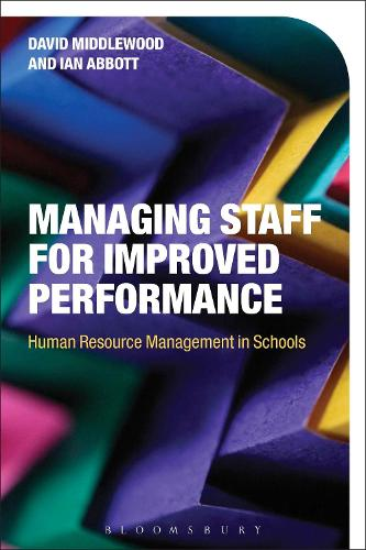 Managing Staff for Improved Performance: Human Resource Management in Schools (Hardback)