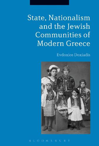 State, Nationalism, and the Jewish Communities of Modern Greece (Hardback)