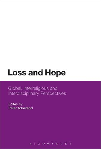 Loss and Hope: Global, Interreligious and Interdisciplinary Perspectives (Paperback)