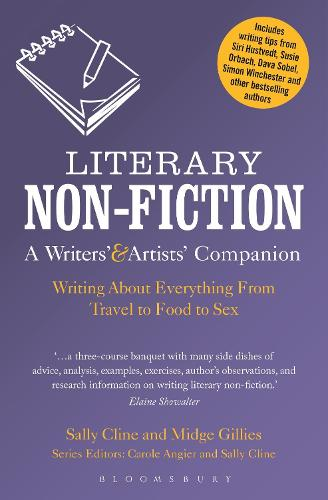 Literary Non-Fiction: A Writers' & Artists' Companion: Writing About Everything From Travel to Food to Sex - Writers' and Artists' Companions (Paperback)