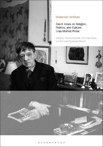 David Jones on Religion, Politics, and Culture: Unpublished Prose - Modernist Archives (Hardback)