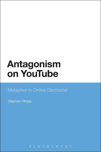Antagonism on YouTube: Metaphor in Online Discourse (Paperback)