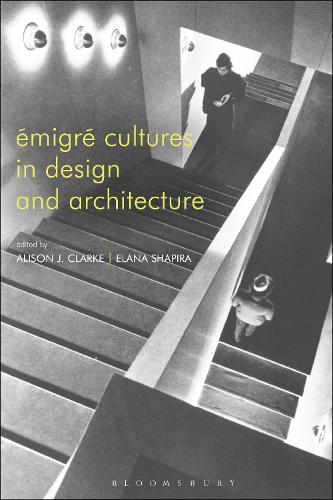Emigre Cultures in Design and Architecture (Hardback)