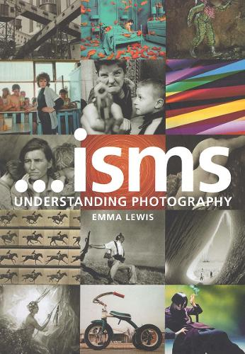 Isms: Understanding Photography (Paperback)