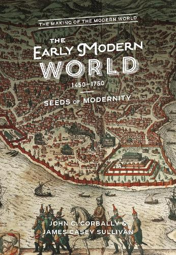 The Early Modern World, 1450-1750: Seeds of Modernity - The Making of the Modern World (Hardback)