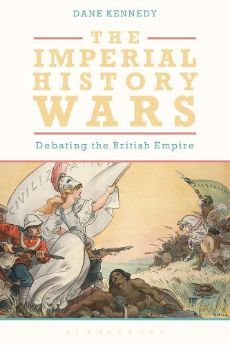 The Imperial History Wars: Debating the British Empire (Hardback)