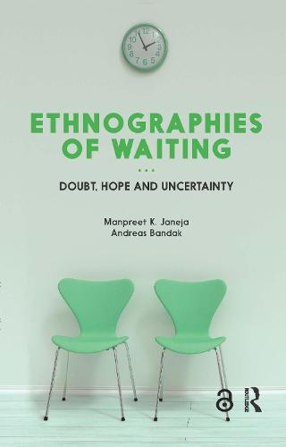 Ethnographies of Waiting: Doubt, Hope and Uncertainty (Hardback)