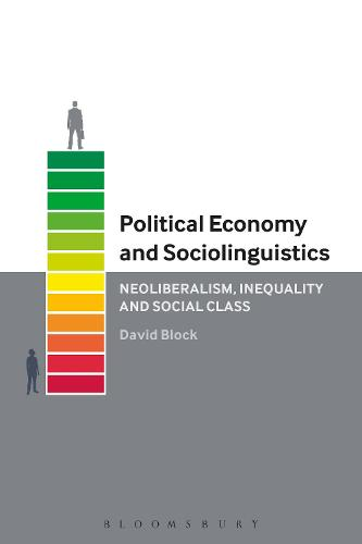 Political Economy and Sociolinguistics: Neoliberalism, Inequality and Social Class (Hardback)
