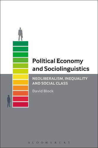 Political Economy and Sociolinguistics: Neoliberalism, Inequality and Social Class (Paperback)