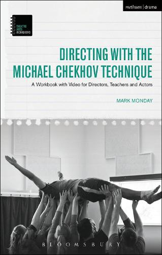 Directing with the Michael Chekhov Technique: A Workbook with Video for Directors, Teachers and Actors - Theatre Arts Workbooks (Paperback)