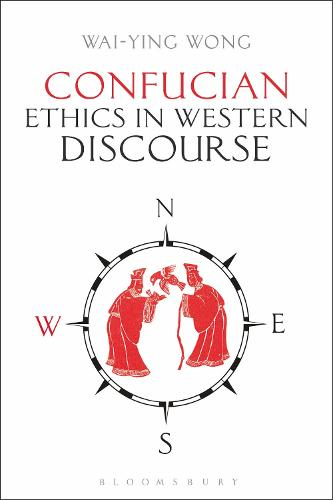 Confucian Ethics in Western Discourse (Hardback)