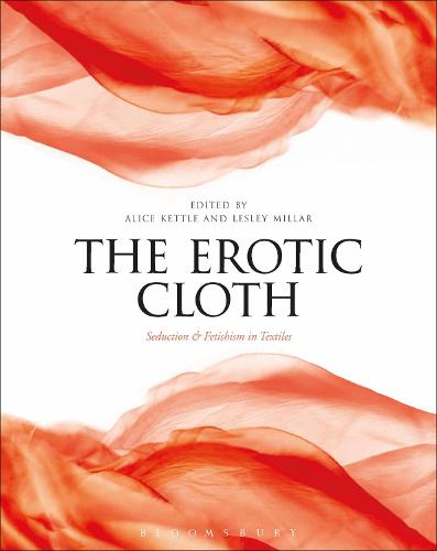 The Erotic Cloth: Seduction and Fetishism in Textiles (Paperback)