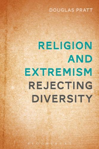 Religion and Extremism: Rejecting Diversity (Hardback)