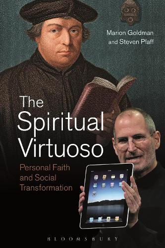 The Spiritual Virtuoso: Personal Faith and Social Transformation (Hardback)