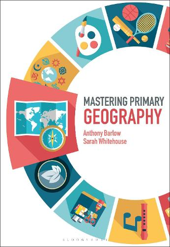 Mastering Primary Geography - Mastering Primary Teaching (Paperback)