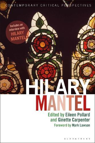Hilary Mantel: Contemporary Critical Perspectives - Contemporary Critical Perspectives (Hardback)