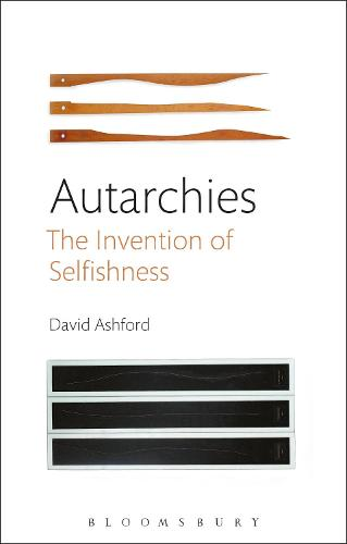 Autarchies: The Invention of Selfishness (Hardback)