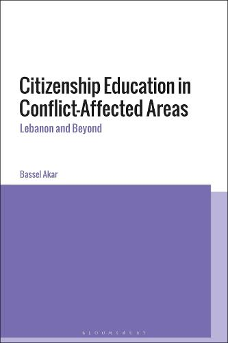 Citizenship Education in Conflict-affected Areas: Lebanon and Beyond (Hardback)