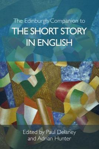 The Edinburgh Companion to the Short Story in English - Edinburgh Companions to Literature and the Humanities (Hardback)
