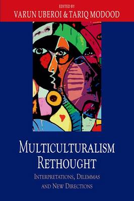 Multiculturalism Rethought: Interpretations, Dilemmas and New Directions (Paperback)