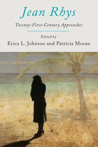 Jean Rhys: Twenty-First-Century Approaches (Hardback)