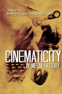 Cinematicity in Media History (Paperback)