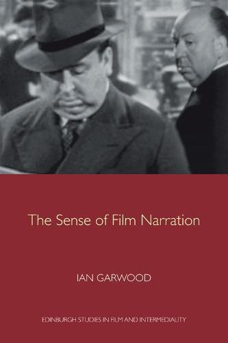 The Sense of Film Narration - Edinburgh Studies in Film (Paperback)