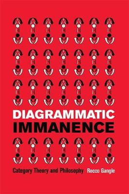 Diagrammatic Immanence: Category Theory and Philosophy (Hardback)