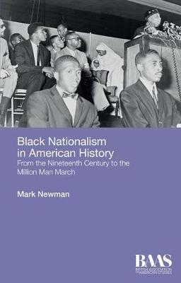 Black Nationalism in American History: From the Nineteenth Century to the Million Man March - BAAS Paperbacks (Hardback)
