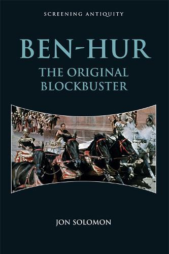 Ben-Hur: The Original Blockbuster (Hardback)