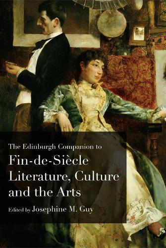 The Edinburgh Companion to Fin De Siecle Literature, Culture and the Arts - Katherine Mansfield Studies (Hardback)