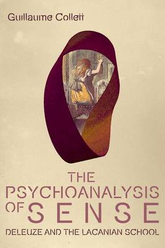 The Psychoanalysis of Sense: Deleuze and the Lacanian School (Hardback)
