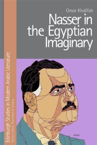 Nasser in the Egyptian Imaginary (Hardback)